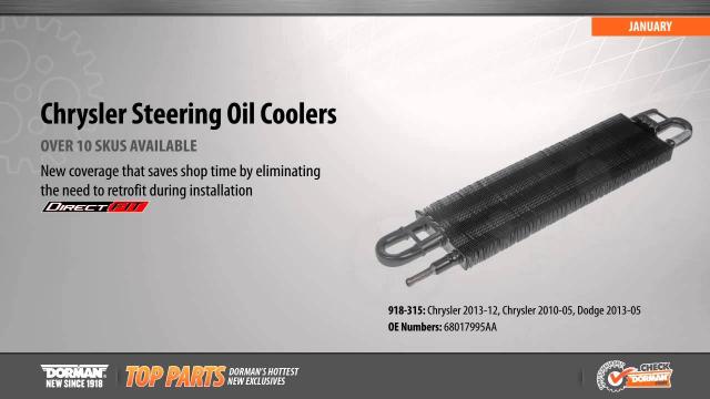 Power Steering Cooler Part Number #918-315  Power Steering Oil Cooler  Application Summary: Chrysler 2013-12, Chrysler 2010-05, Dodge 2013-05