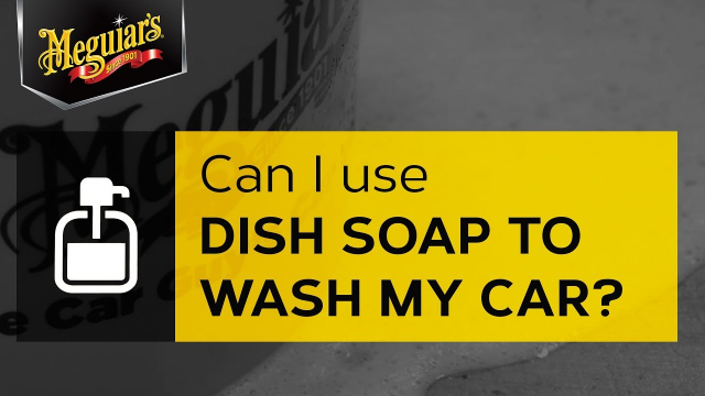 Ask Meguiar's: Can I Use Dish Soap to Wash My Car? Ask Meguiar's: Is using dish soap to wash your car safe?
