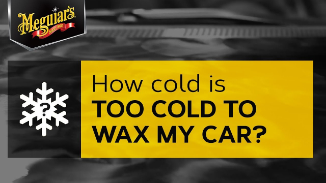 Ask Meguiar's: How Cold is Too Cold to Wax My Car? We love that so many of you want to wax your car year around, but it can get too cold to wax your car. If it's below 55 degrees a car wax might streak or smear giving you a bad experience. So, just wait until it gets a little warmer to apply wax protection.