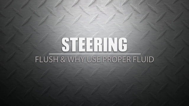 Flush Your Steering & Why You Should Use Proper Steering Fluid