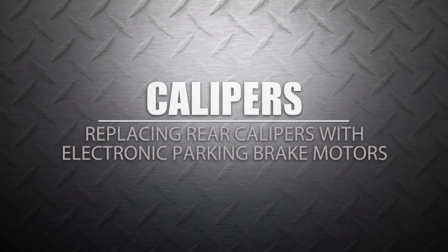 Replacing Rear Calipers with Electronic Parking Brake Motors