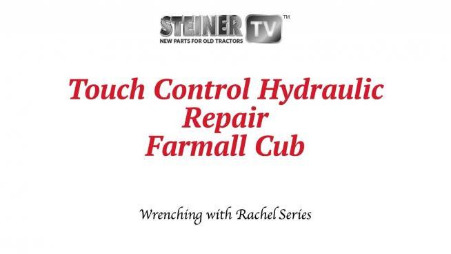 touch control hydraulic repair farmall cub - steiner hub  steinertractor.tv